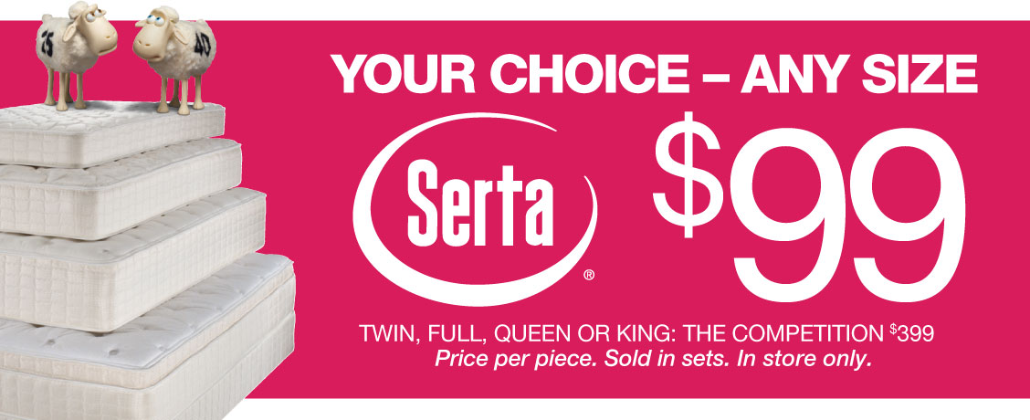 Your Choice - Any Size Serta Mattress for only $99 - In Store Only
